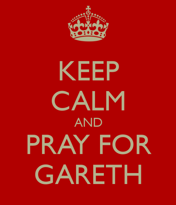 keep calm and pray for gareth