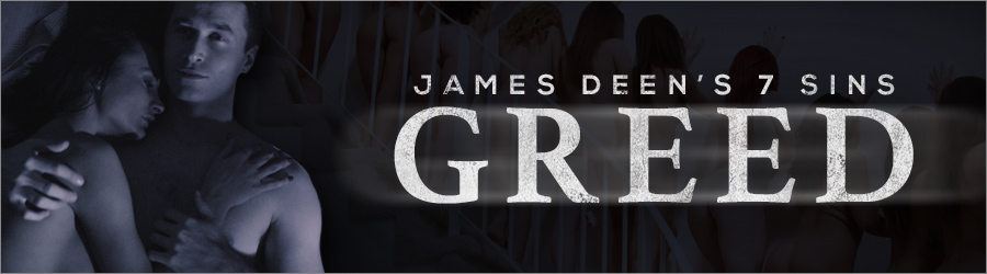 James Deen greed