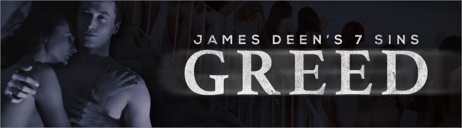 James Deen greed